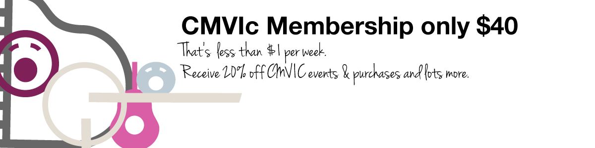 Become a CMVic Member for $40 per year - less than 1$, and receive 20% off events and resources